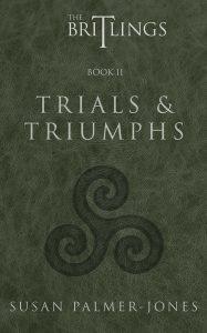 The Britlings Book II: Trials & Triumphs